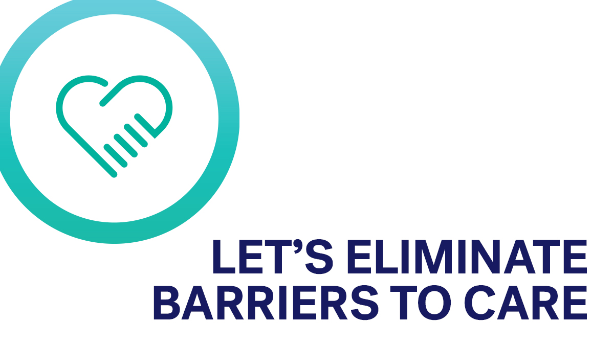 Let's eliminate barriers to care